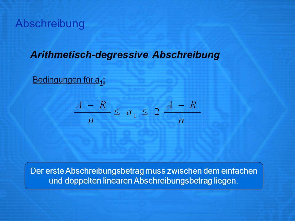 Abschreibung Arithmetisch-degressive Abschreibung Bedingungen für a1: