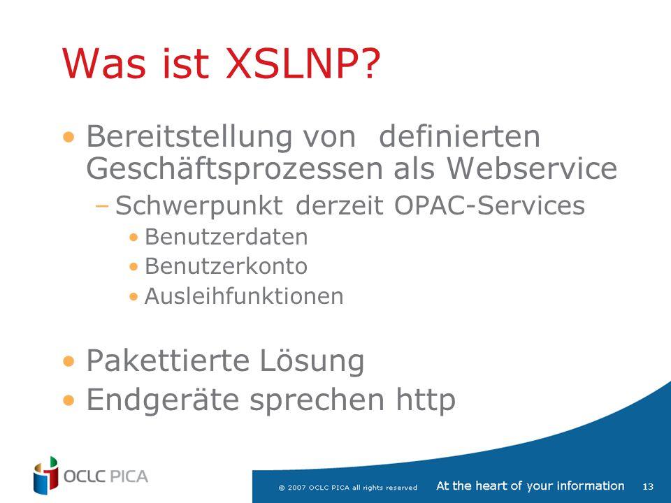 Was ist XSLNP Bereitstellung von definierten Geschäftsprozessen als Webservice. Schwerpunkt derzeit OPAC-Services.
