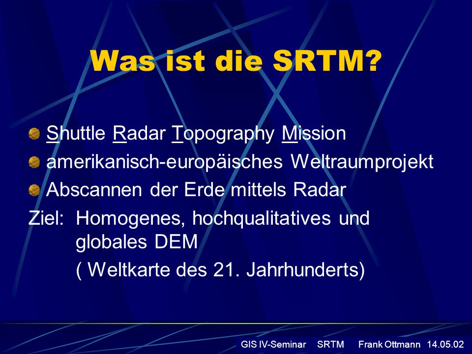 Was ist die SRTM Shuttle Radar Topography Mission