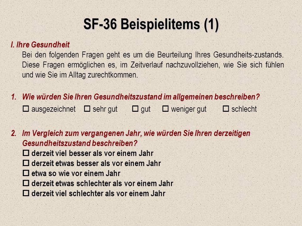 SF-36 Beispielitems (1) I. Ihre Gesundheit