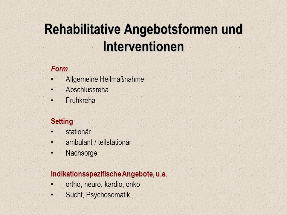 Rehabilitative Angebotsformen und Interventionen