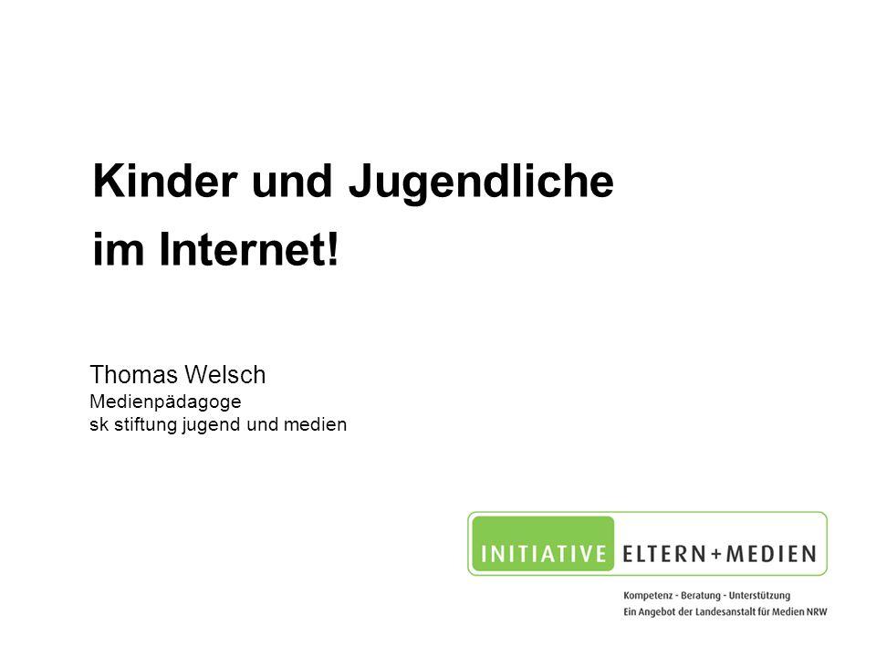 Kinder und Jugendliche im Internet!