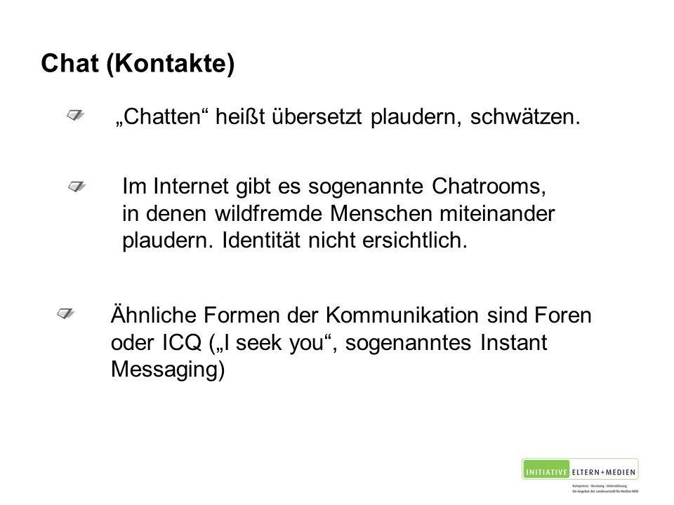 """Chat (Kontakte) """"Chatten heißt übersetzt plaudern, schwätzen."""