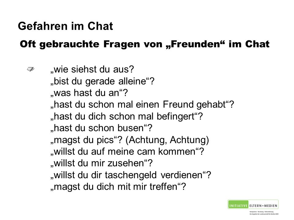 """Gefahren im Chat Oft gebrauchte Fragen von """"Freunden im Chat"""