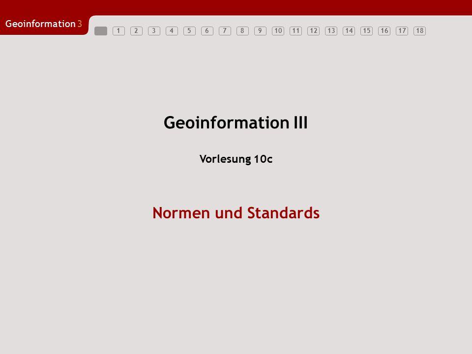 Geoinformation III Vorlesung 10c Normen und Standards