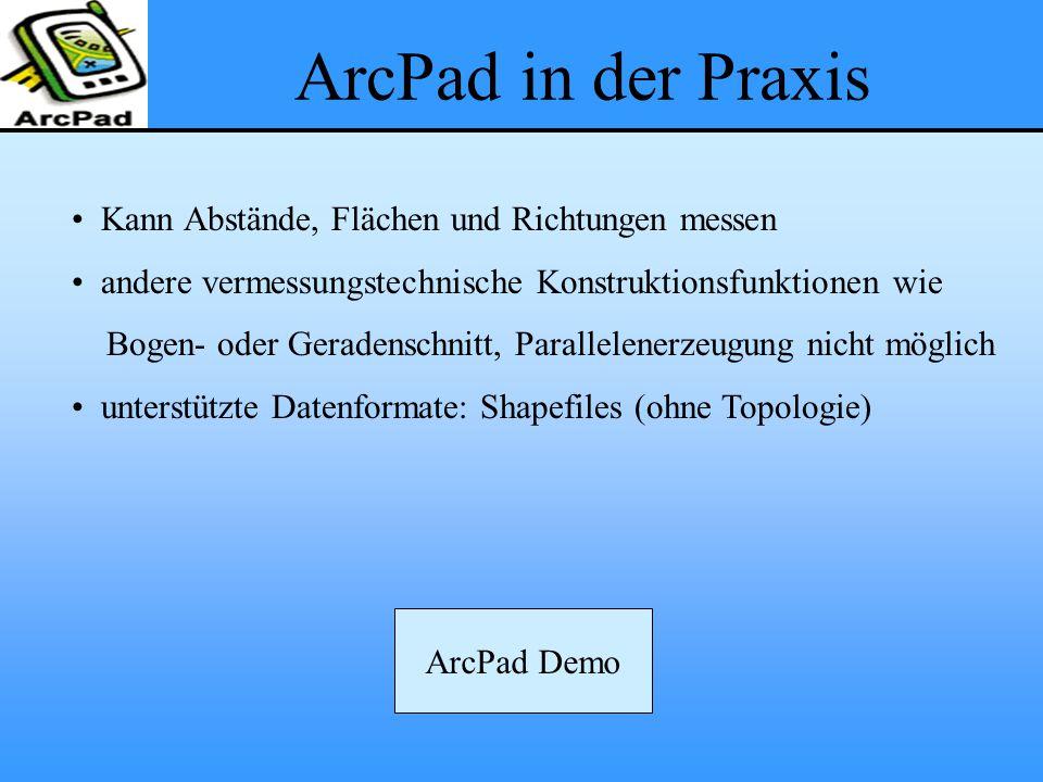 ArcPad in der Praxis Kann Abstände, Flächen und Richtungen messen