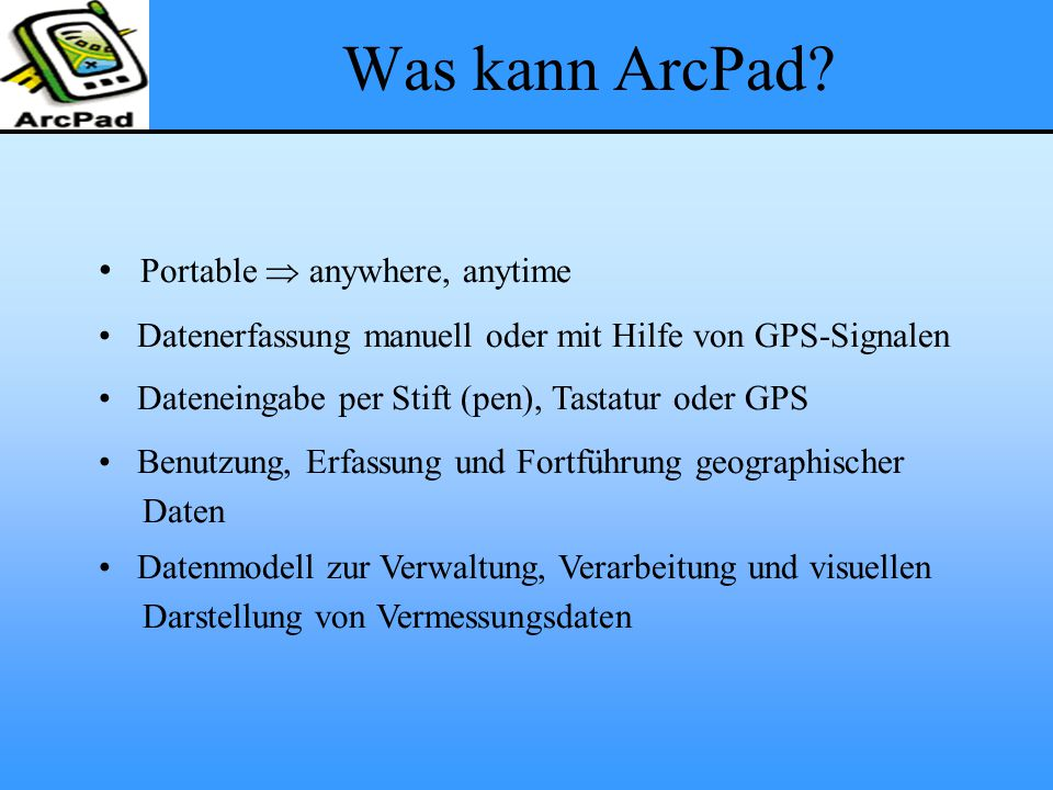 Was kann ArcPad Portable  anywhere, anytime