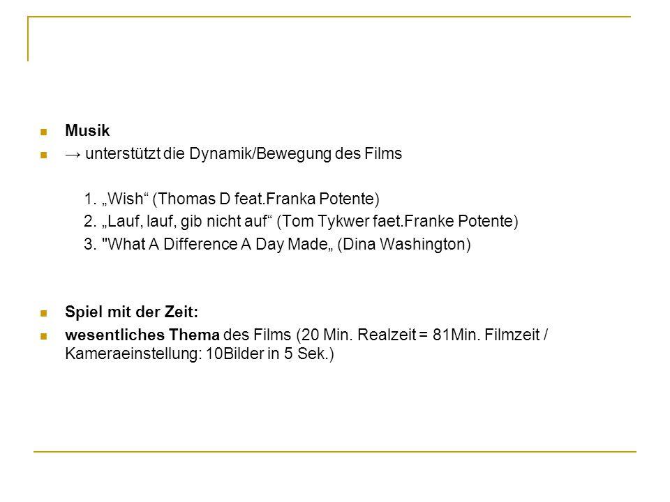 """Musik → unterstützt die Dynamik/Bewegung des Films. 1. """"Wish (Thomas D feat.Franka Potente)"""