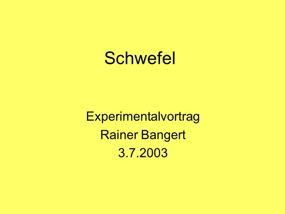 Experimentalvortrag Rainer Bangert 3.7.2003