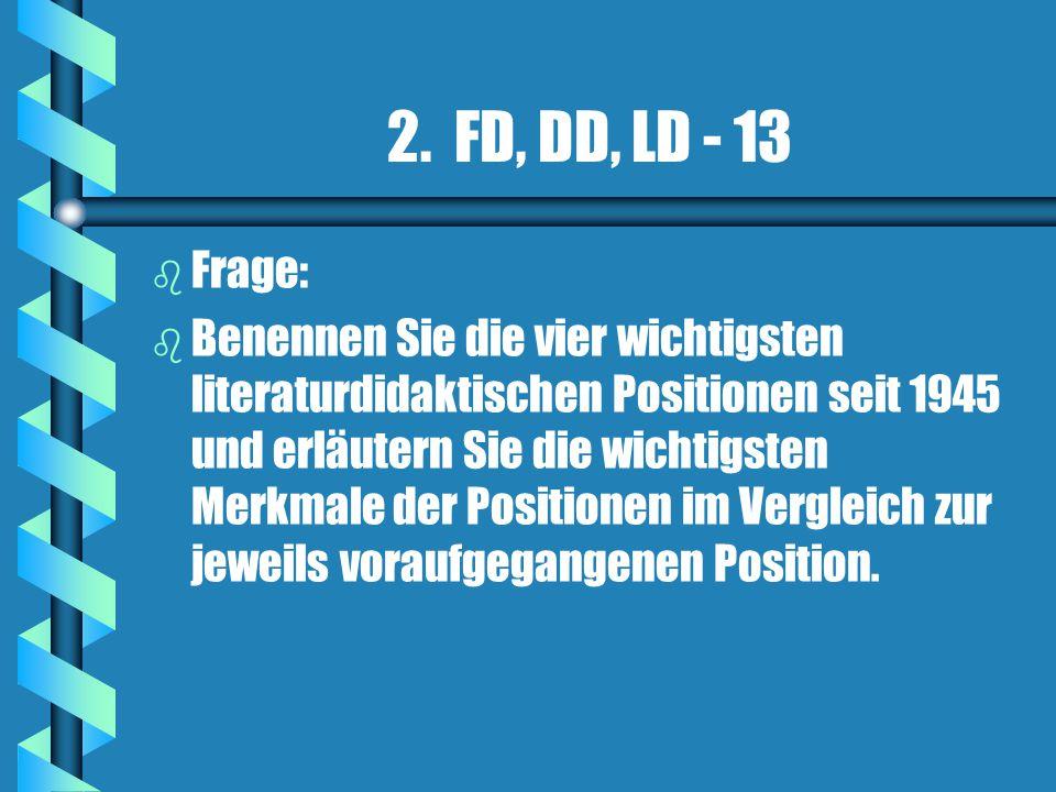 2. FD, DD, LD - 13 Frage:
