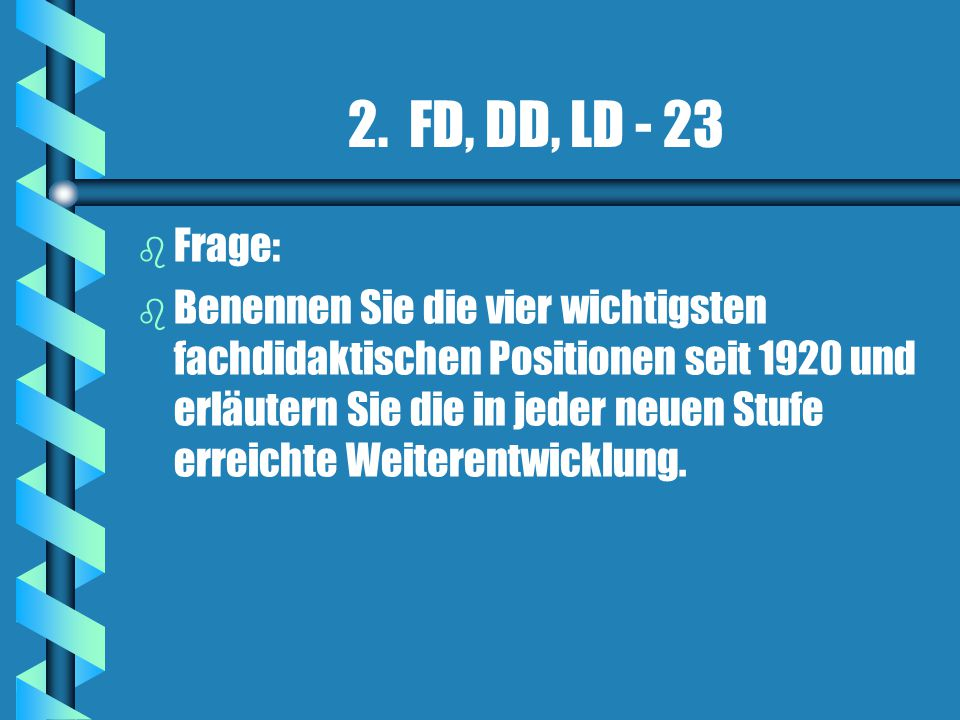 2. FD, DD, LD - 23 Frage: