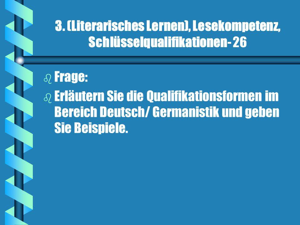 3. (Literarisches Lernen), Lesekompetenz, Schlüsselqualifikationen- 26