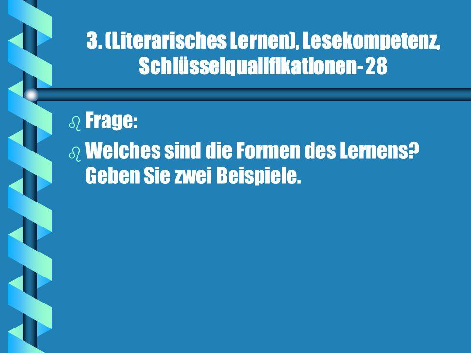3. (Literarisches Lernen), Lesekompetenz, Schlüsselqualifikationen- 28