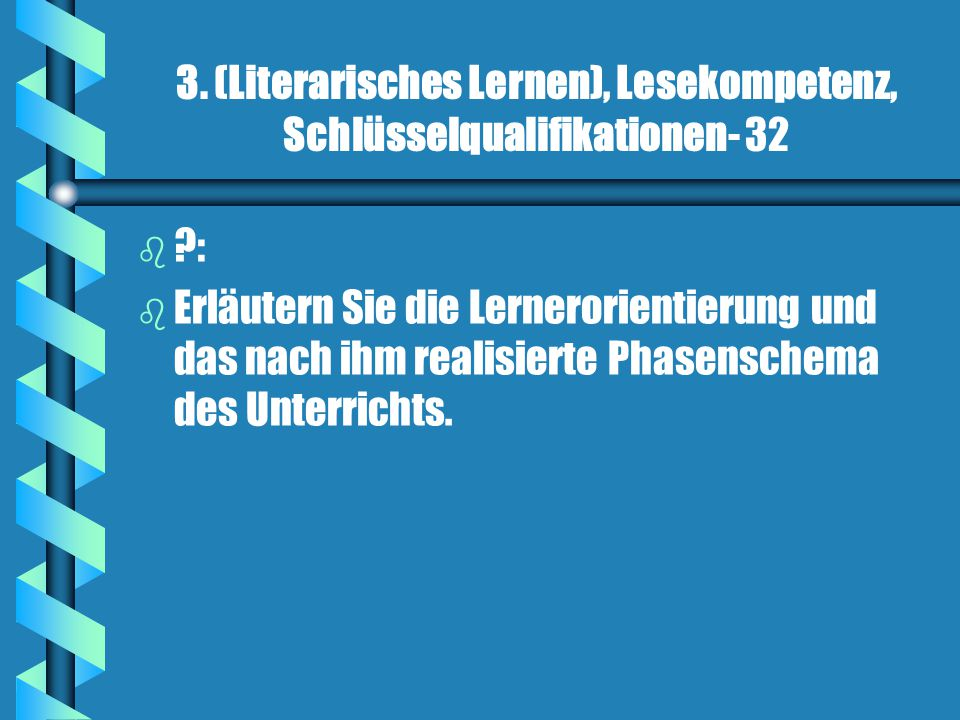 3. (Literarisches Lernen), Lesekompetenz, Schlüsselqualifikationen- 32