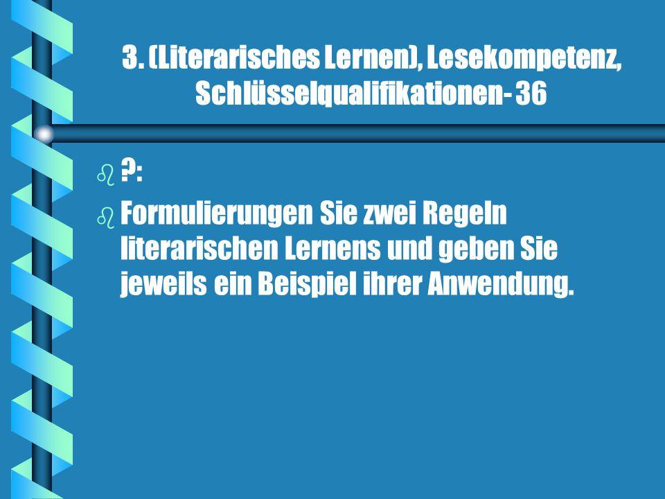 3. (Literarisches Lernen), Lesekompetenz, Schlüsselqualifikationen- 36