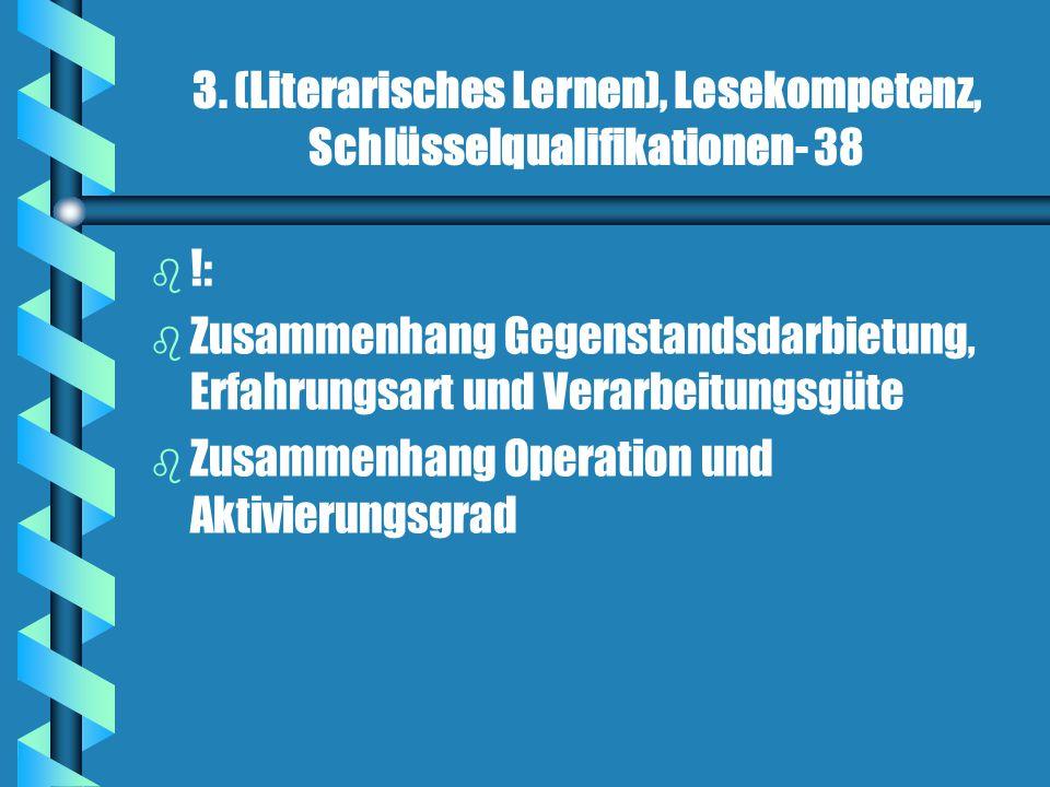 3. (Literarisches Lernen), Lesekompetenz, Schlüsselqualifikationen- 38