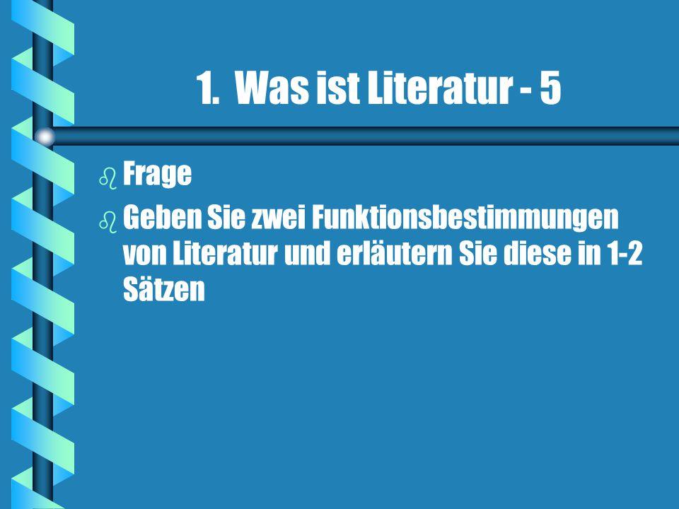 1. Was ist Literatur - 5 Frage