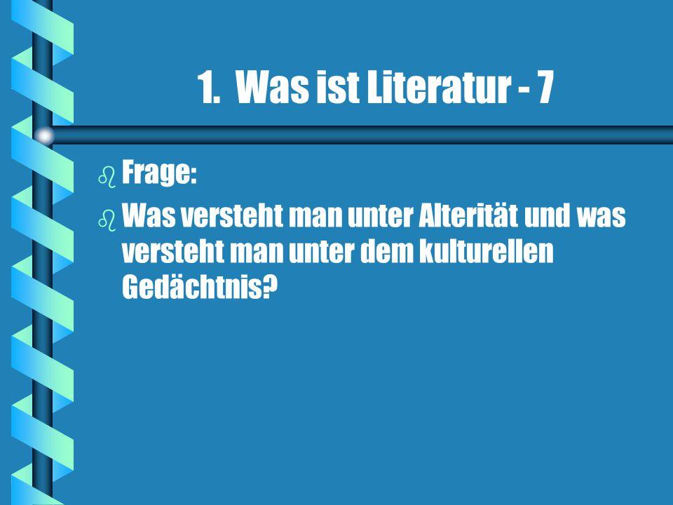 1. Was ist Literatur - 7 Frage: