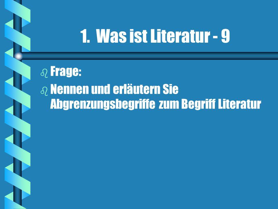 1. Was ist Literatur - 9 Frage: