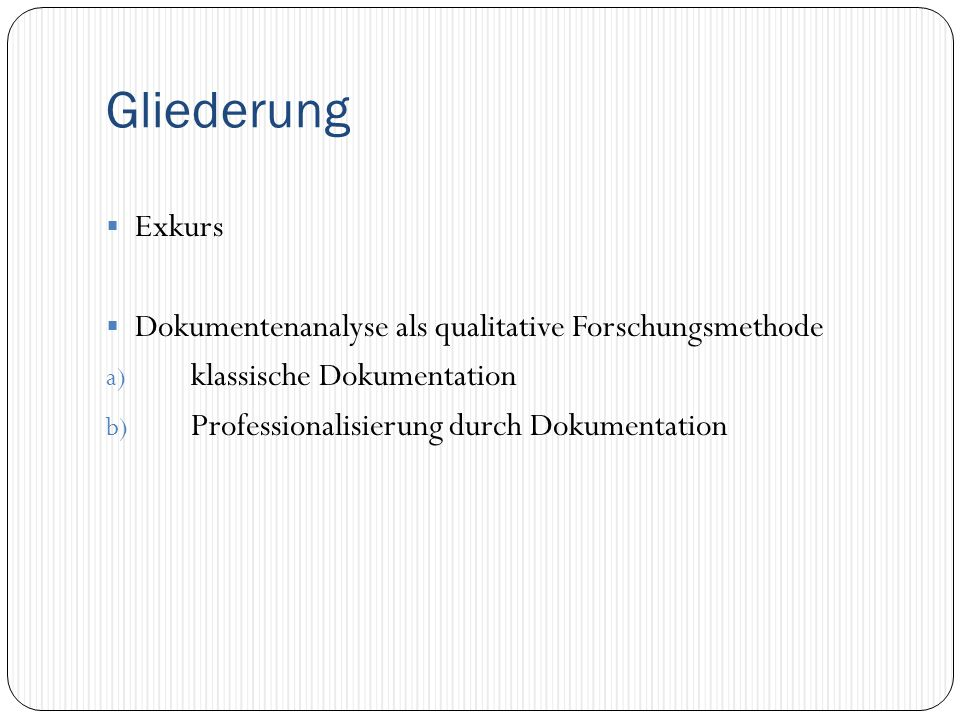 Gliederung Exkurs Dokumentenanalyse als qualitative Forschungsmethode