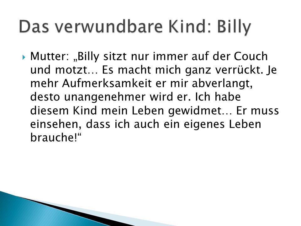 Das verwundbare Kind: Billy