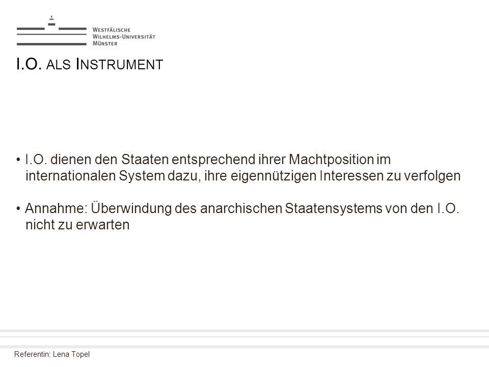 I.O. als Instrument