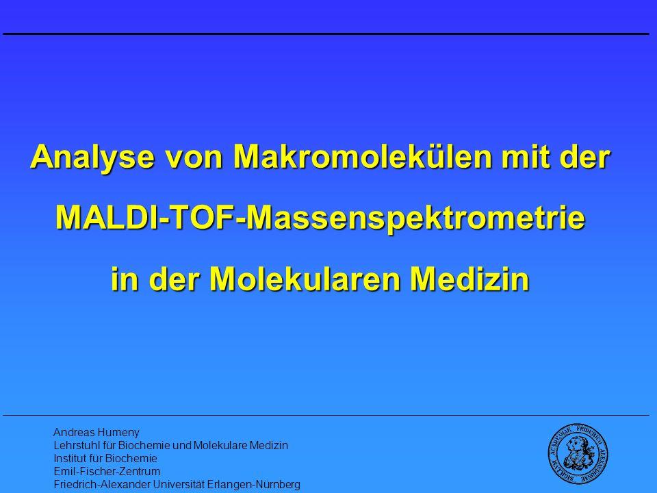 Analyse von Makromolekülen mit der MALDI-TOF-Massenspektrometrie in der Molekularen Medizin