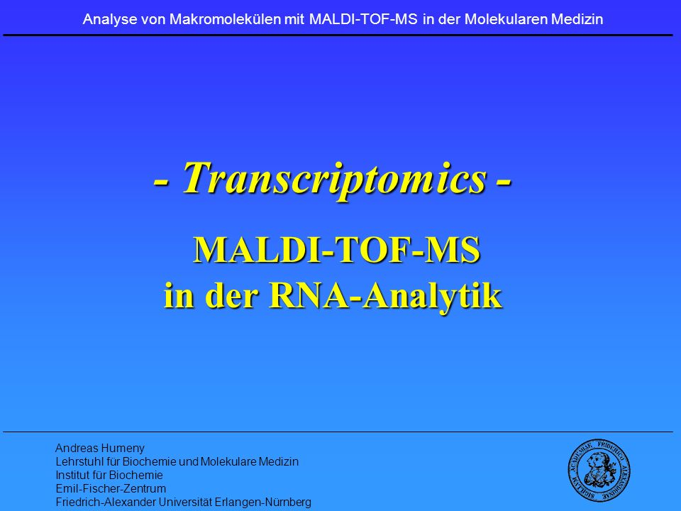 - Transcriptomics - MALDI-TOF-MS in der RNA-Analytik