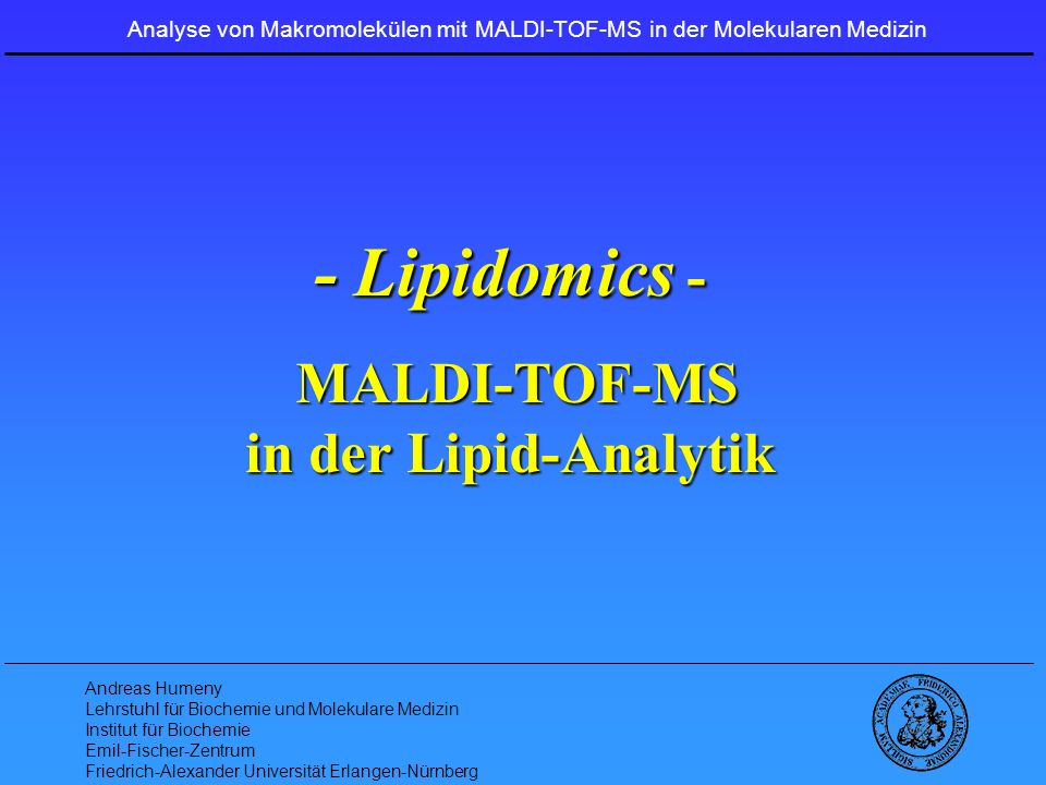 - Lipidomics - MALDI-TOF-MS in der Lipid-Analytik