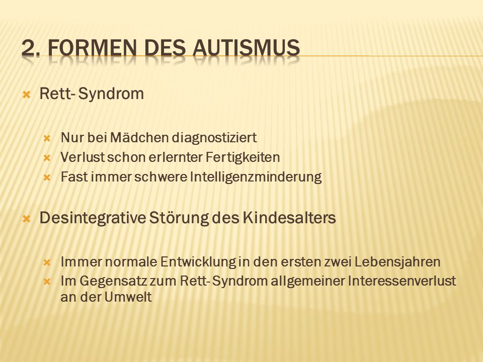 2. Formen des Autismus Rett- Syndrom