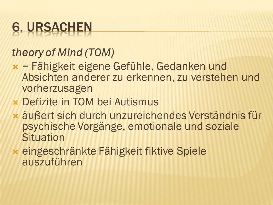 6. ursachen theory of Mind (TOM)