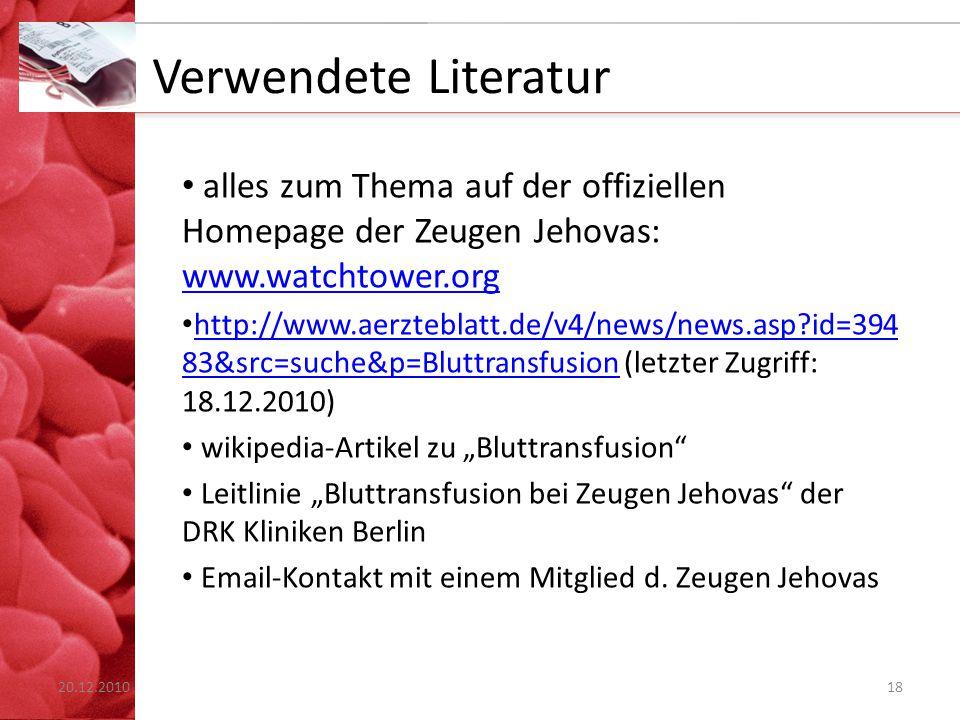 Verwendete Literatur alles zum Thema auf der offiziellen Homepage der Zeugen Jehovas: www.watchtower.org.