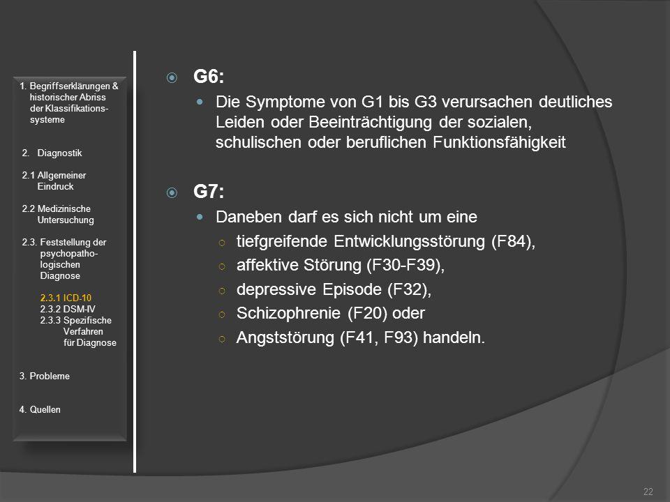 G6: Die Symptome von G1 bis G3 verursachen deutliches Leiden oder Beeinträchtigung der sozialen, schulischen oder beruflichen Funktionsfähigkeit.