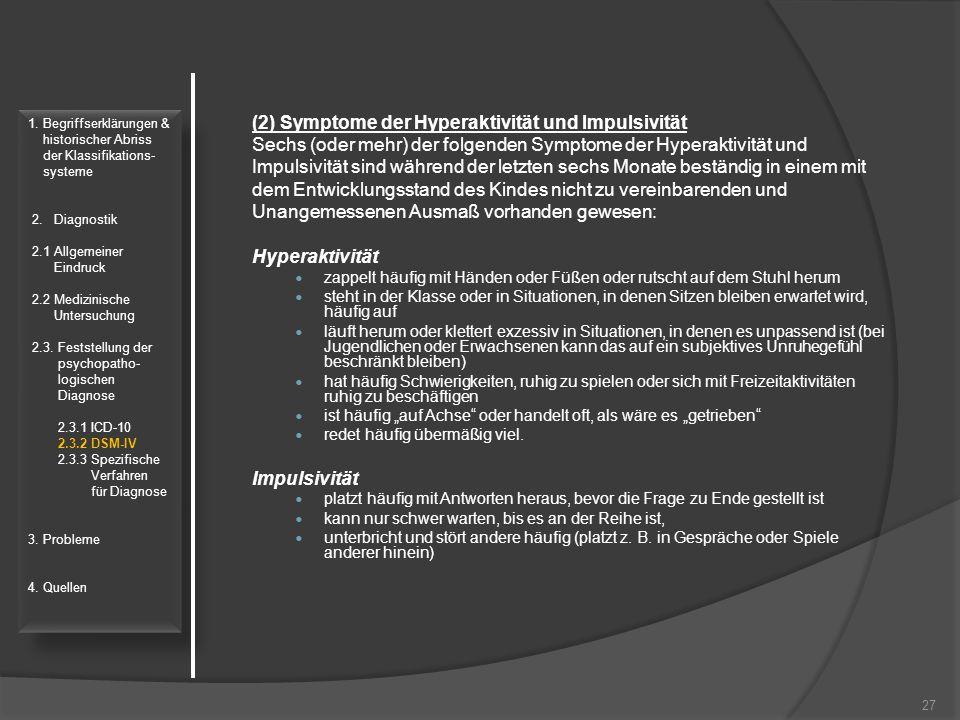 (2) Symptome der Hyperaktivität und Impulsivität