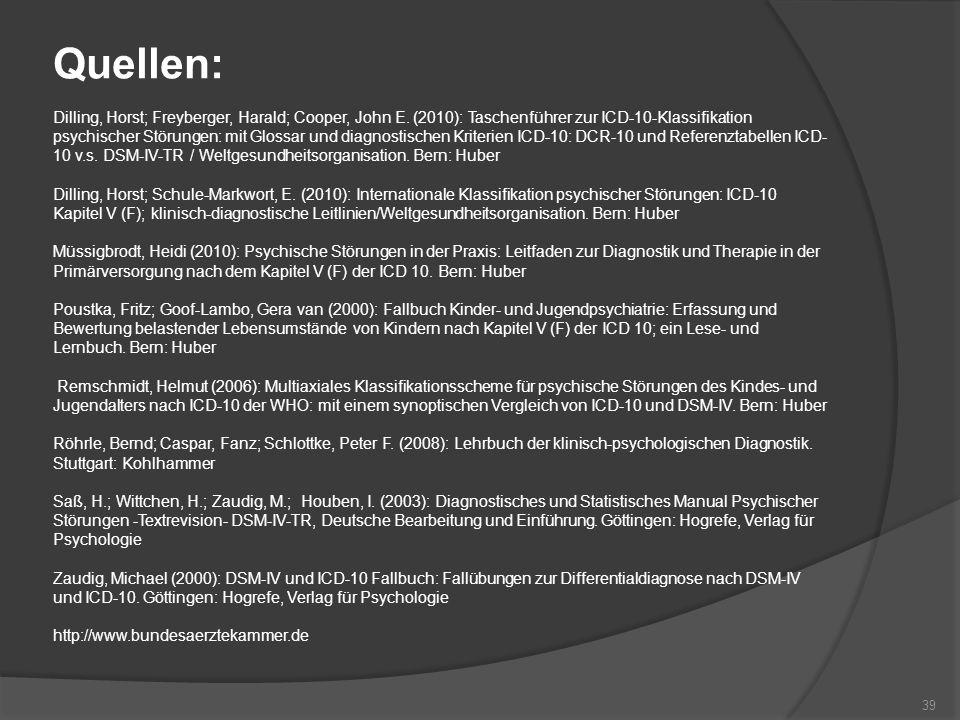 Quellen: Dilling, Horst; Freyberger, Harald; Cooper, John E