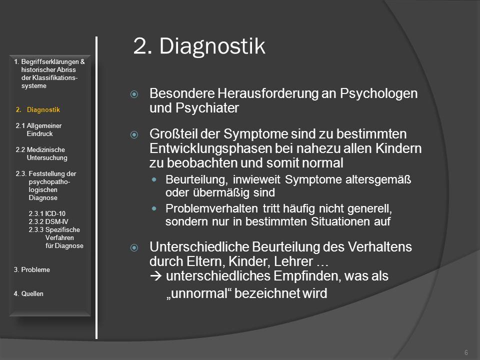 2. Diagnostik Besondere Herausforderung an Psychologen und Psychiater