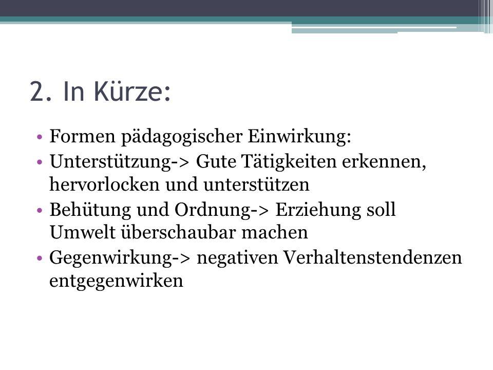 2. In Kürze: Formen pädagogischer Einwirkung: