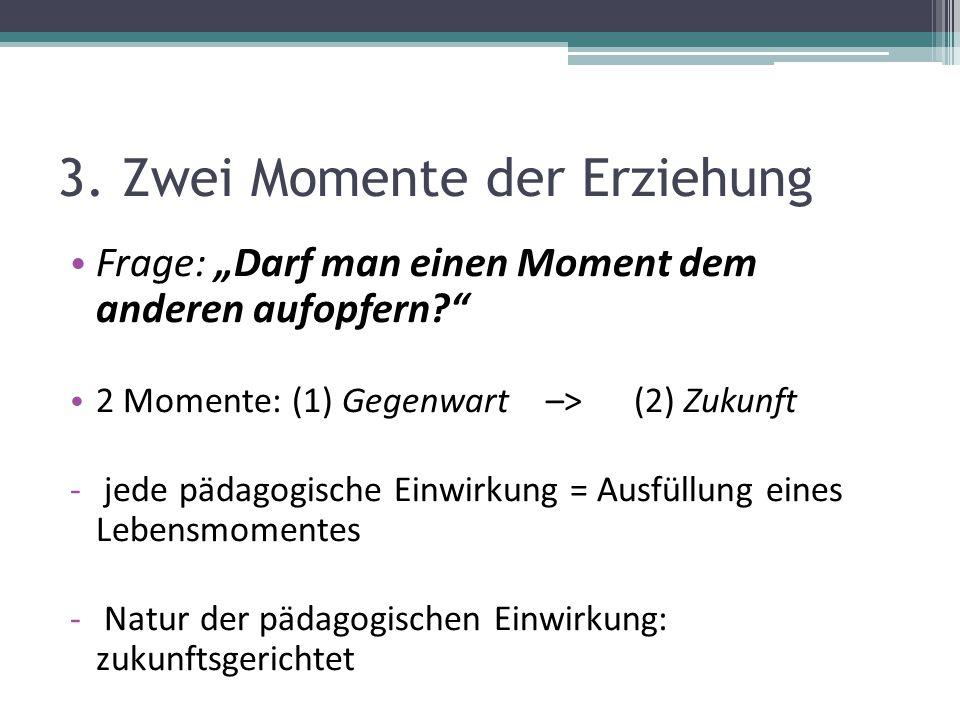 3. Zwei Momente der Erziehung