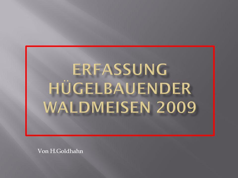 Erfassung Hügelbauender Waldmeisen 2009