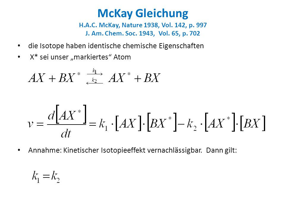 McKay Gleichung H. A. C. McKay, Nature 1938, Vol. 142, p. 997 J. Am