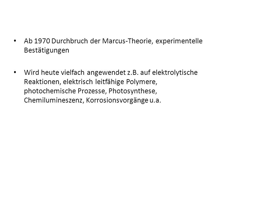 Ab 1970 Durchbruch der Marcus-Theorie, experimentelle Bestätigungen