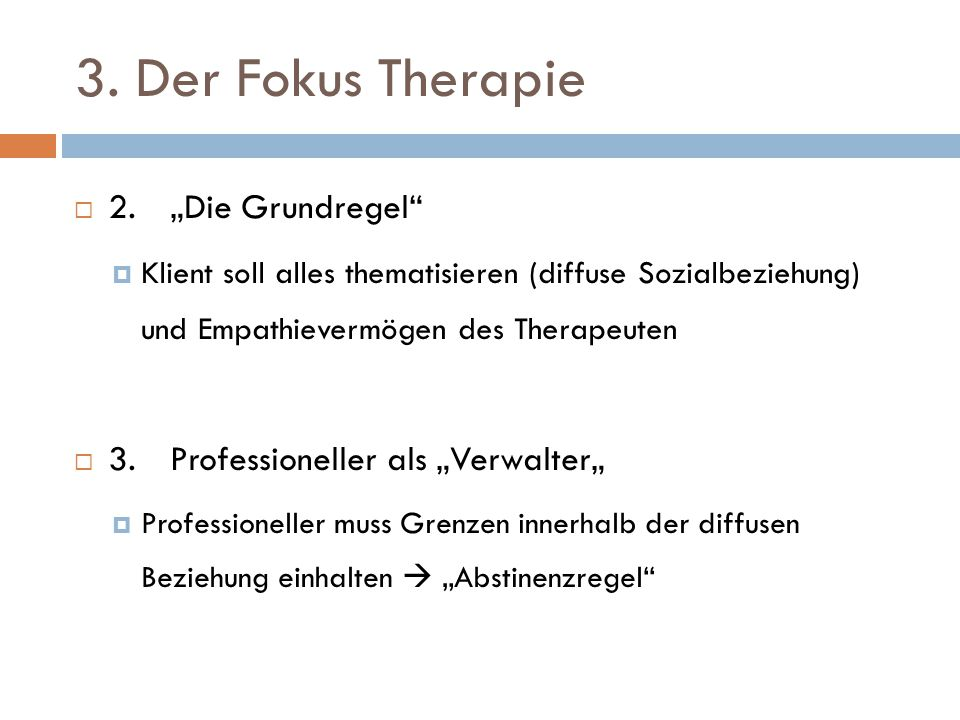 """3. Der Fokus Therapie 2. """"Die Grundregel"""