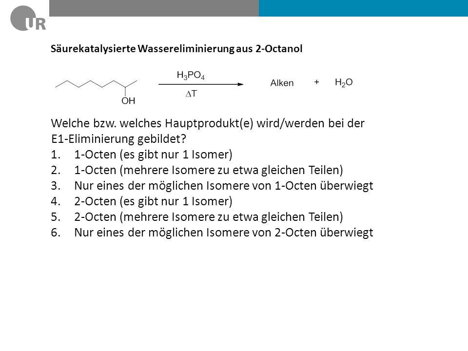 1-Octen (es gibt nur 1 Isomer)