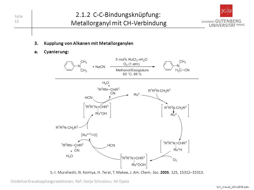 2.1.2 C-C-Bindungsknüpfung: Metallorganyl mit CH-Verbindung