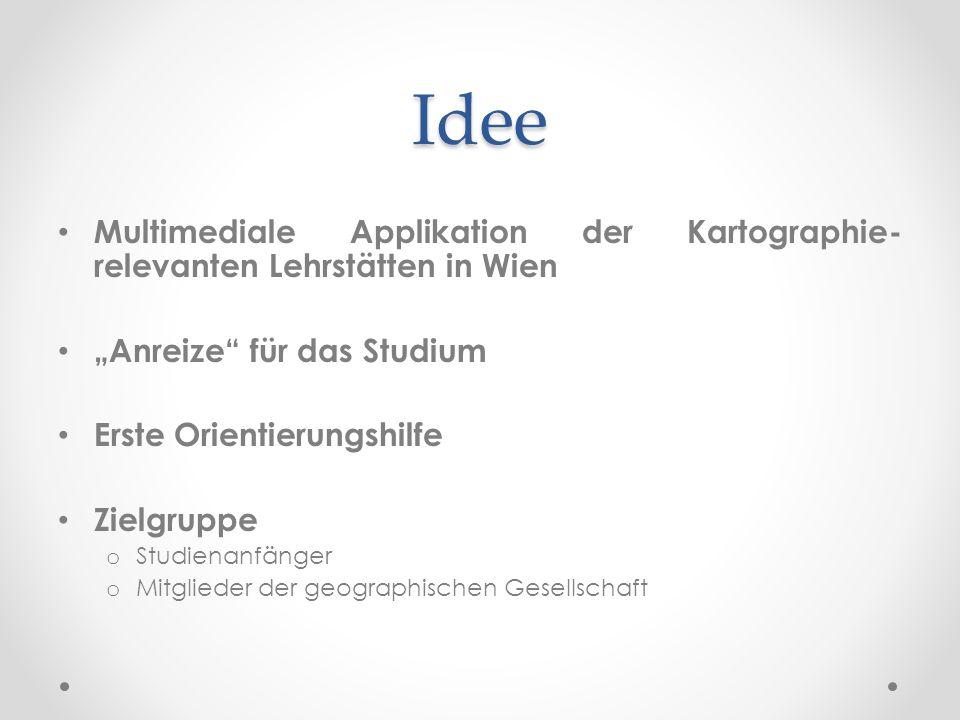 """Idee Multimediale Applikation der Kartographie-relevanten Lehrstätten in Wien. """"Anreize für das Studium."""
