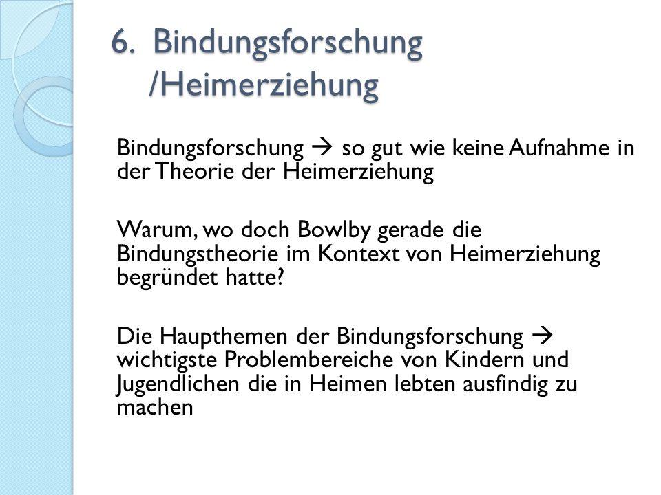 6. Bindungsforschung /Heimerziehung