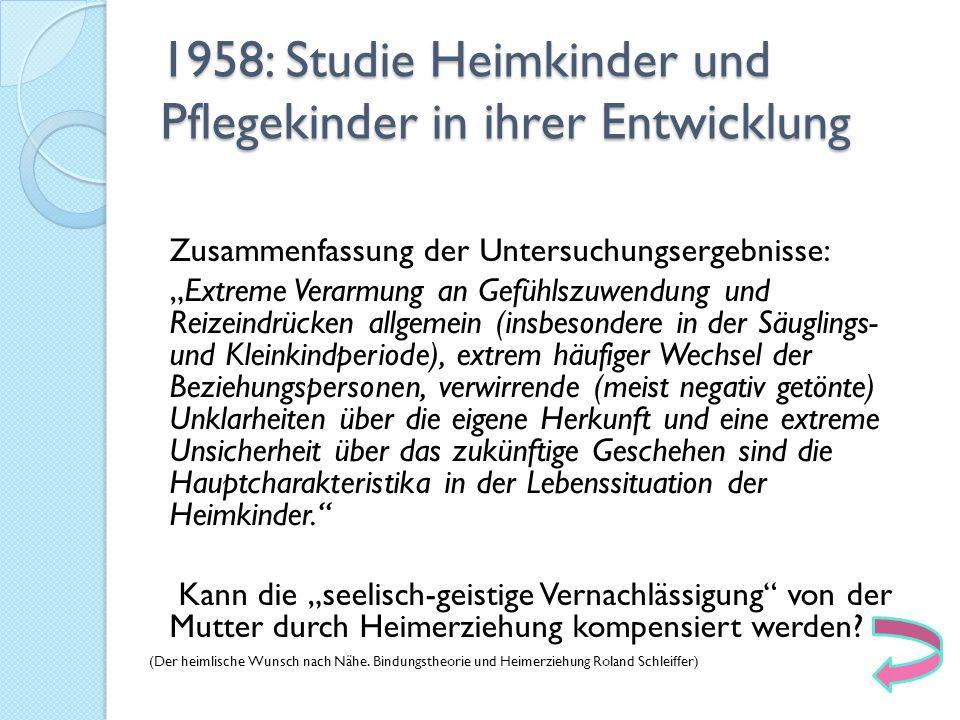 1958: Studie Heimkinder und Pflegekinder in ihrer Entwicklung