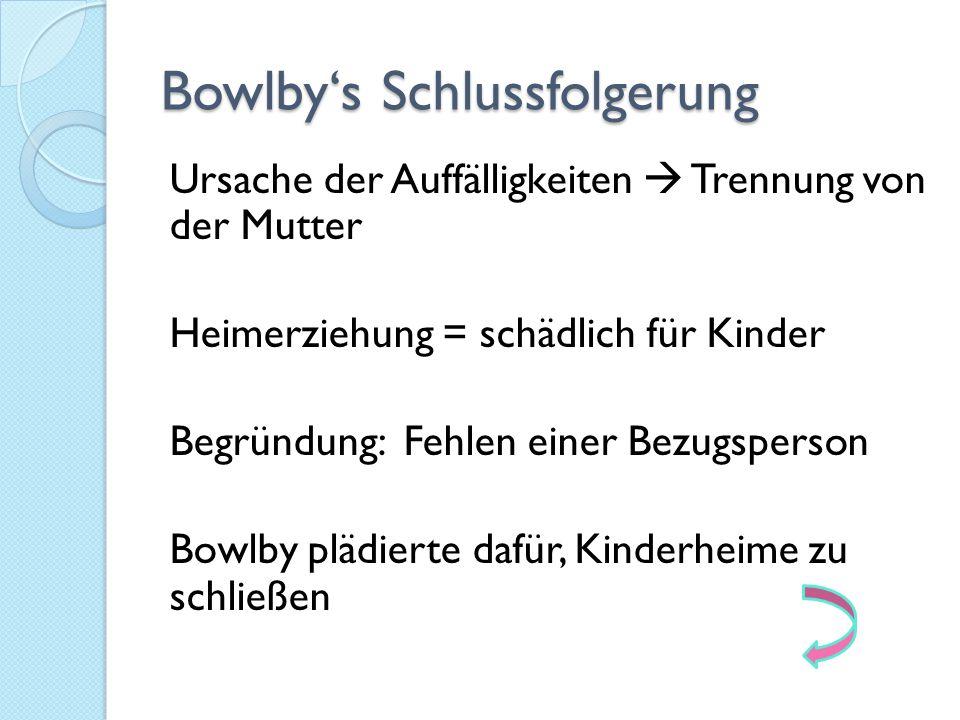 Bowlby's Schlussfolgerung
