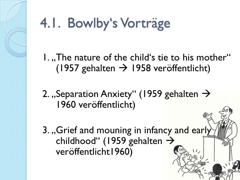 4.1. Bowlby's Vorträge
