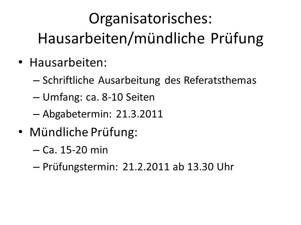 Organisatorisches: Hausarbeiten/mündliche Prüfung